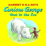 Curious George Goes to the Zoo - H. A. Rey