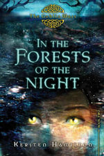 In the Forests of the Night : The Goblin Wars, Book Two - Kersten Hamilton
