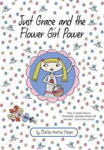 Just Grace and the Flower Girl Power - Charise Mericle Harper