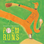 Poem Runs : Baseball Poems and Paintings - Douglas Florian