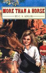 More Than a Horse - C. S. Adler