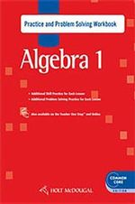 Holt McDougal Algebra 1 : Practice and Problem Solving Workbook