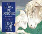 Es Hora de Dormir/Time for Bed : Bilingual Board Book - Mem Fox