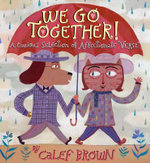 We Go Together! : A Curious Selection of Affectionate Verse - Calef Brown