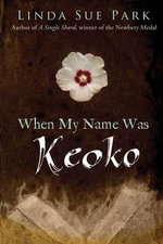 When My Name Was Keoko - Mrs Linda Sue Park