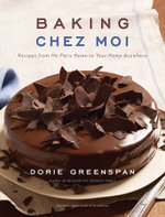 Baking Chez Moi : Recipes from My Paris Home to Your Home Anywhere - Dorie Greenspan