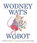 Wodney Wat's Wobot - Helen Lester