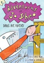 Dinos Are Forever : Adventures of Jo Schmo - Greg Trine