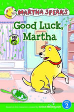 Martha Speaks : Good Luck, Martha! (Reader) - Susan Meddaugh