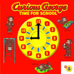 Curious George Time for School - H. A. Rey