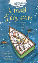 A Meal of the Stars : Poems Up and Down - Dana Jensen