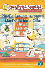 Martha Habla : Martha Hornea Un Pastel/Martha Speaks: Martha Bakes a Cake (Bilingual Reader) - Susan Meddaugh