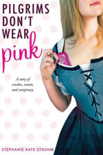 Pilgrims Don't Wear Pink - Stephanie Kate Strohm
