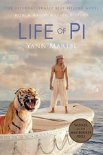 Life of Pi (Movie Tie-In Edition) : Winner of the Man Booker Prize 2002 - Yann Martel