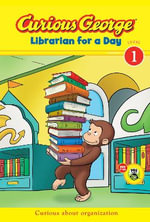 Curious George Librarian for a Day : Green Light Readers Level 1 - Julie Tibbott