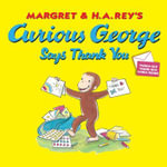 Curious George Says Thank You : Curious George - H A Rey