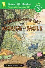 A Brand-New Day with Mouse and Mole - Wong Herbert Yee