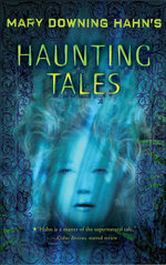 Mary Downing Hahn's Haunting Tales - Mary Downing Hahn