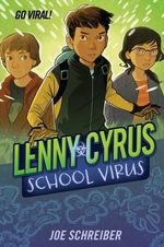 Lenny Cyrus, School Virus - Joe Schreiber