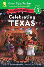 Celebrating Texas : 50 States to Celebrate - Marion Dane Bauer