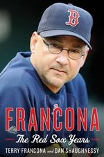 Francona : The Red Sox Years - Terry Francona