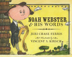 Noah Webster and His Words - Jeri Chase Ferris