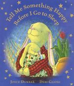 Tell Me Something Happy Before I Go to Sleep (Lap Board Book) - Joyce Dunbar