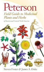 Peterson Field Guide to Medicinal Plants and Herbs of Eastern and Central North America, Third Edition - Steven Foster