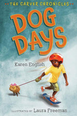Dog Days : The Carver Chronicles, Book One - Karen English
