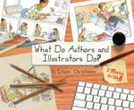 What Do Authors and Illustrators Do? (Two Books in One) : Art from the Start - Eileen Christelow