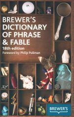 Brewer's Dictionary Of Phrase And Fable, 18th Edition