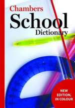 Chambers School Dictionary : revised edition - Chambers