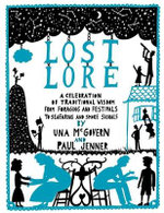 Lost Lore : A Celebration of Traditional Wisdom, from Foraging and Festivals to Seafaring and Smoke Signals - Una McGovern
