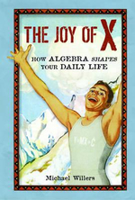 The Joy of X : How Algebra Shapes Your Daily Life - Michael Willers