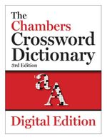 The Chambers Crossword Dictionary, 3rd edition : Chambers Crosswords - Chambers