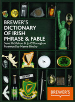 Brewer's Dictionary of Irish Phrase and Fable - Jo O'Donoghue