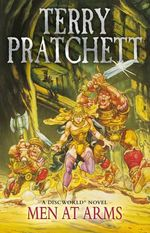 Discworld 015: Men At Arms : Men At Arms - Terry Pratchett