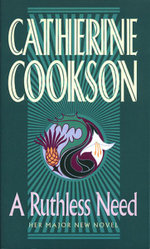 A Ruthless Need - Catherine Cookson