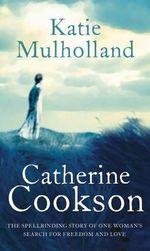 Katie Mulholland - Catherine Cookson