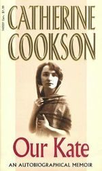 Our Kate : An Autobiographical Memoir - Catherine Cookson