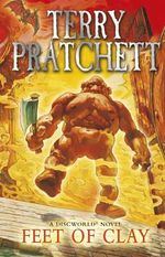 Discworld 019: Feet Of Clay :  Feet Of Clay - Terry Pratchett