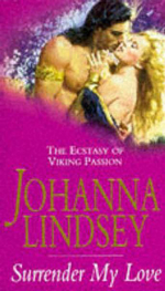 Surrender My Love : Viking Haardrad Family Series : Book 3 - Johanna Lindsey