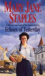 Echoes of Yesterday - Mary Jane Staples