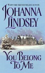 You Belong to Me : Cardinia's Royal Family Series : Book 2 - Johanna Lindsey