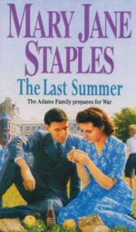 The Last Summer : The Adams Family Prepares for War - Mary Jane Staples