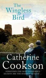The Wingless Bird - Catherine Cookson