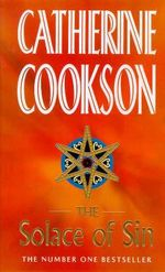 The Solace Of Sin - Catherine Cookson