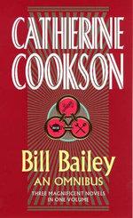 Bill Bailey Omnibus : An Omnibus - Catherine Cookson