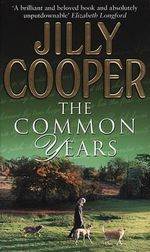 The Common Years - Jilly Cooper