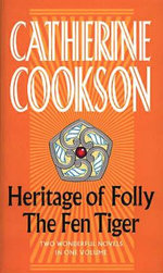 Heritage of Folly / The Fen Tiger - Catherine Cookson